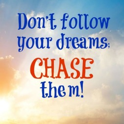 dont-follow-your-dreams-chase-them-motivational-quotes-sayings-pictures